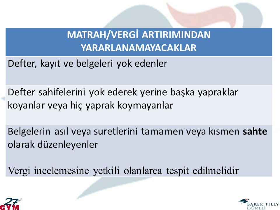 MATRAH/VERGİ ARTIRIMINDAN YARARLANAMAYACAKLAR