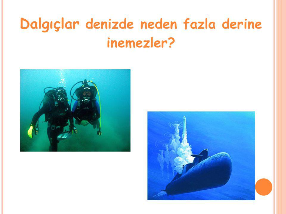 Dalgıçlar denizde neden fazla derine