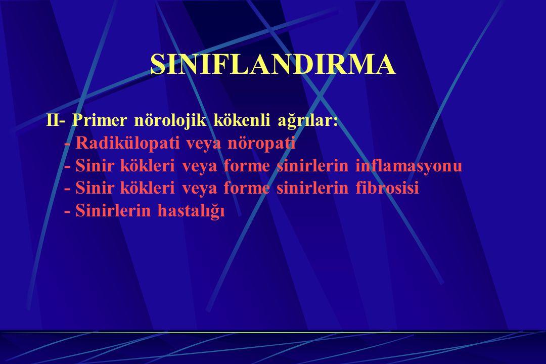 SINIFLANDIRMA II- Primer nörolojik kökenli ağrılar: