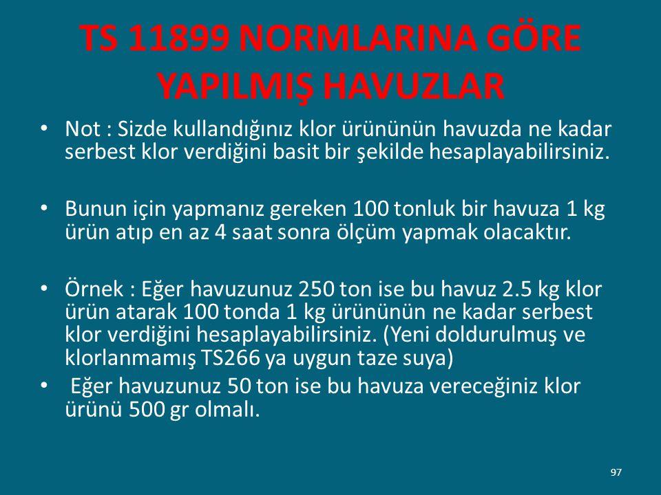 TS 11899 NORMLARINA GÖRE YAPILMIŞ HAVUZLAR