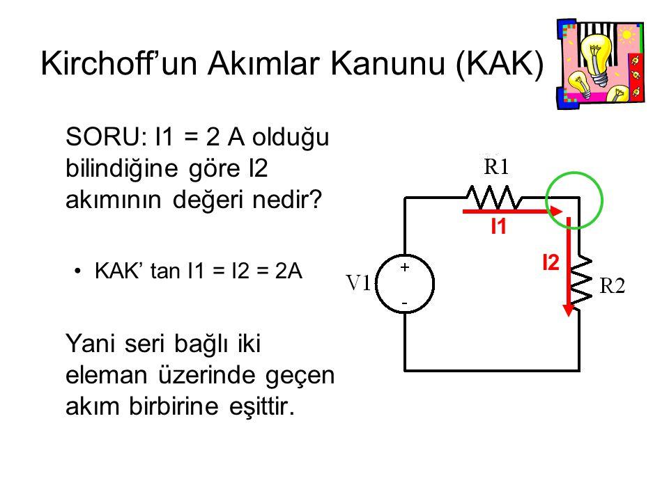 Kirchoff'un Akımlar Kanunu (KAK)