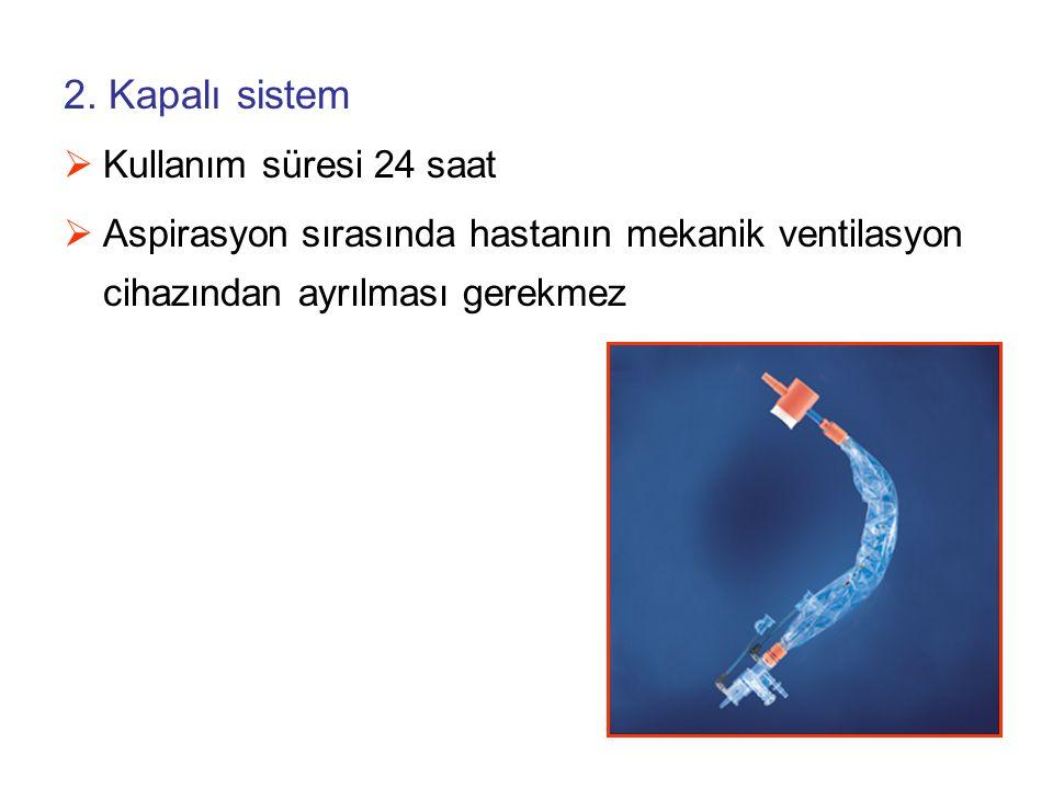 2. Kapalı sistem Kullanım süresi 24 saat