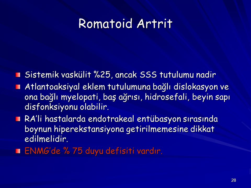 Romatoid Artrit Sistemik vaskülit %25, ancak SSS tutulumu nadir
