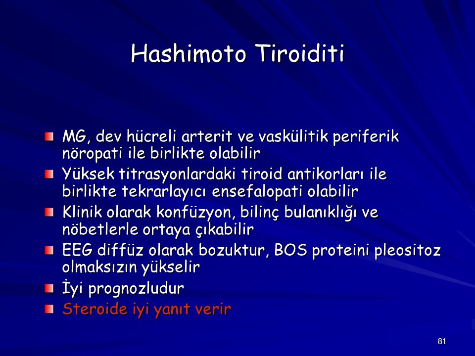 Hashimoto Tiroiditi MG, dev hücreli arterit ve vaskülitik periferik nöropati ile birlikte olabilir.