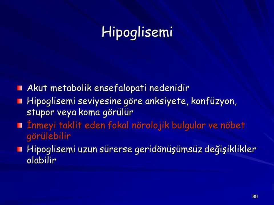 Hipoglisemi Akut metabolik ensefalopati nedenidir