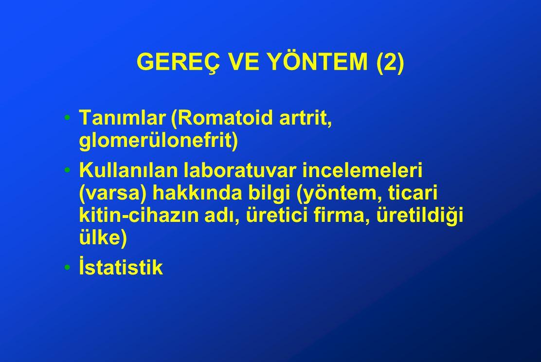 GEREÇ VE YÖNTEM (2) Tanımlar (Romatoid artrit, glomerülonefrit)