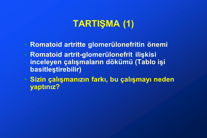 TARTIŞMA (1) Romatoid artritte glomerülonefritin önemi