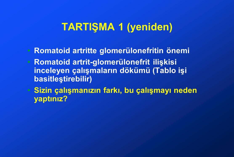 TARTIŞMA 1 (yeniden) Romatoid artritte glomerülonefritin önemi
