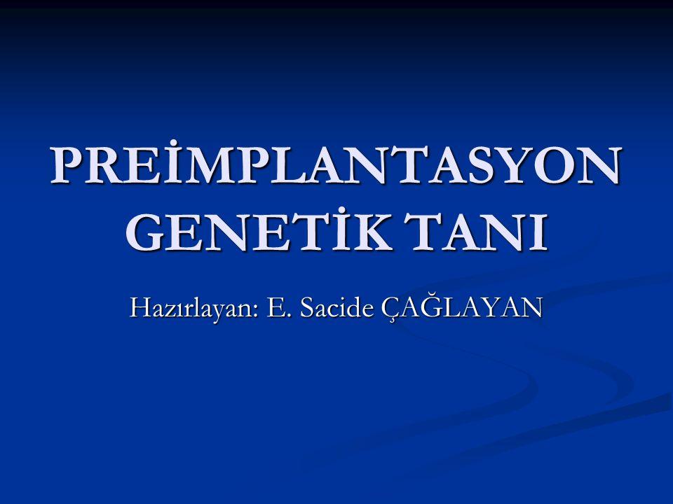 PREİMPLANTASYON GENETİK TANI