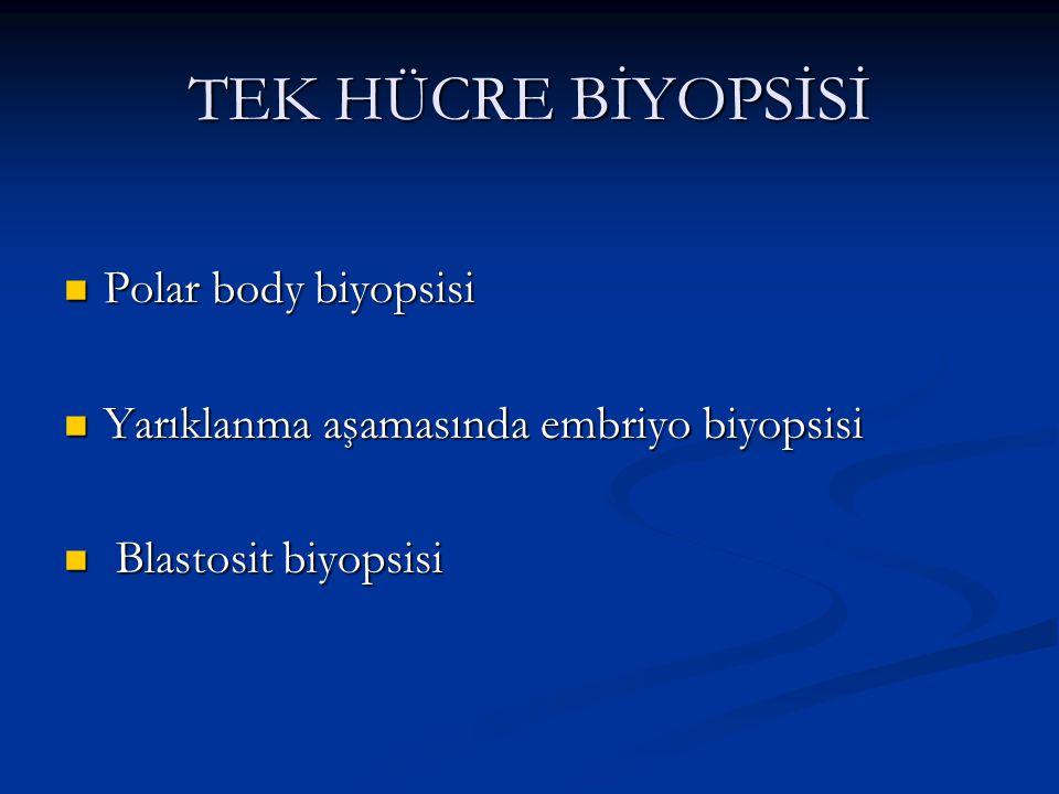 TEK HÜCRE BİYOPSİSİ Polar body biyopsisi