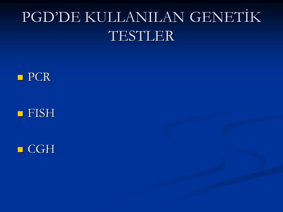 PGD'DE KULLANILAN GENETİK TESTLER