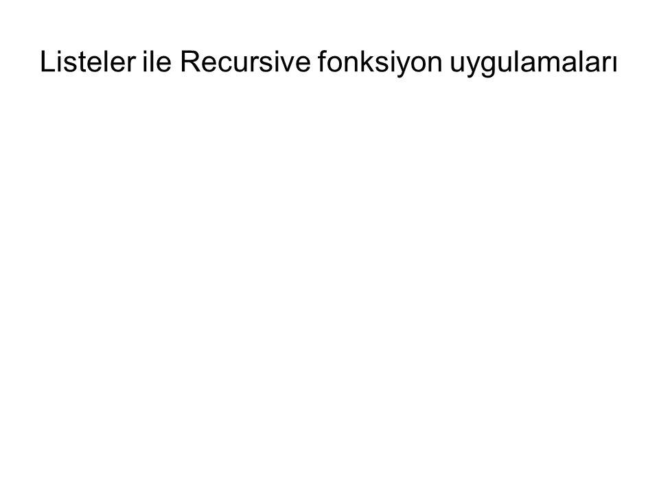 Listeler ile Recursive fonksiyon uygulamaları