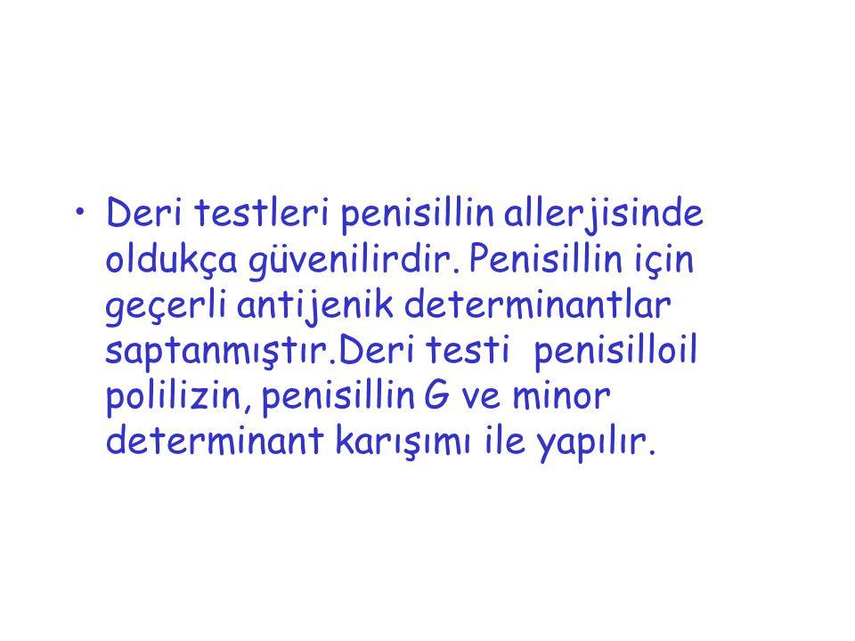 Deri testleri penisillin allerjisinde oldukça güvenilirdir