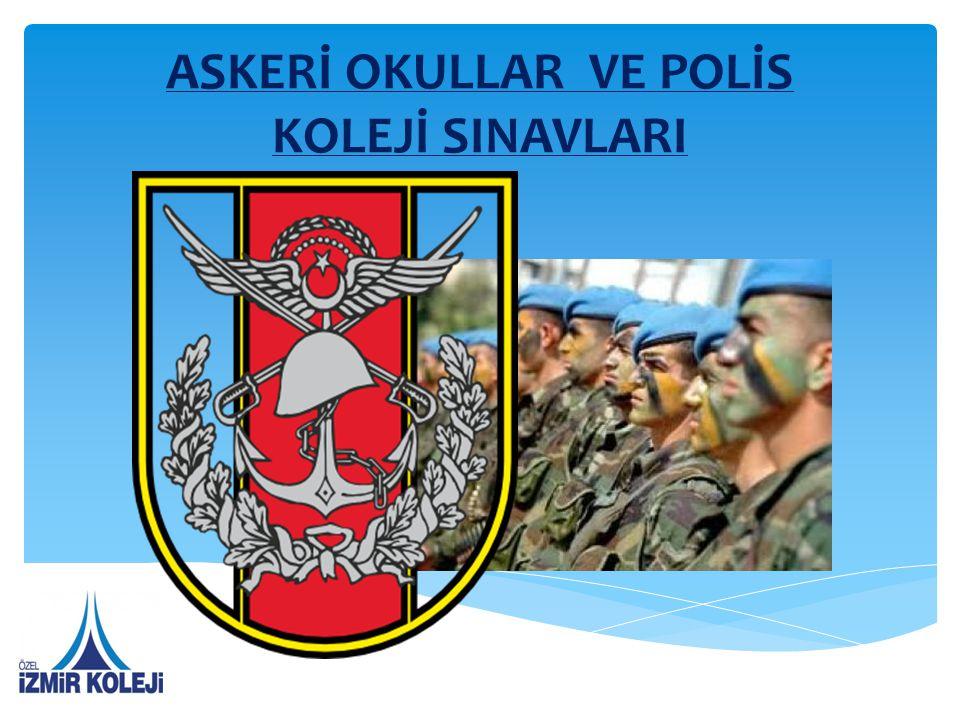 ASKERİ OKULLAR VE POLİS KOLEJİ SINAVLARI
