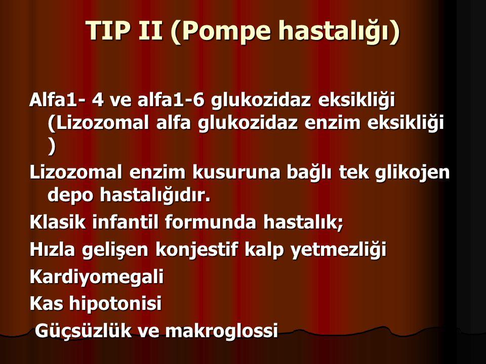 TIP II (Pompe hastalığı)