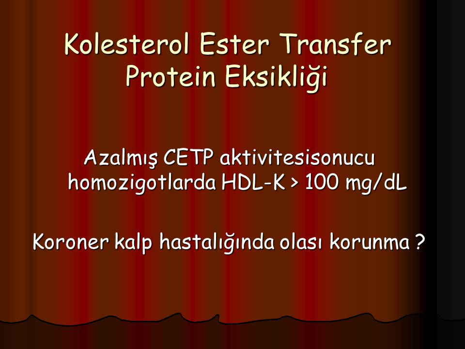 Kolesterol Ester Transfer Protein Eksikliği