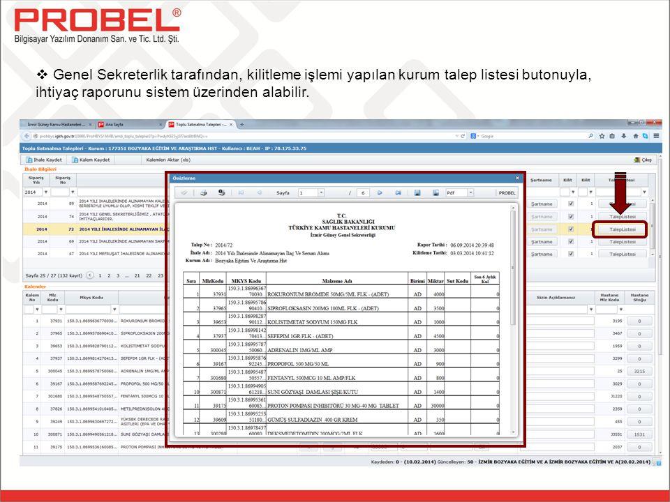 Genel Sekreterlik tarafından, kilitleme işlemi yapılan kurum talep listesi butonuyla, ihtiyaç raporunu sistem üzerinden alabilir.