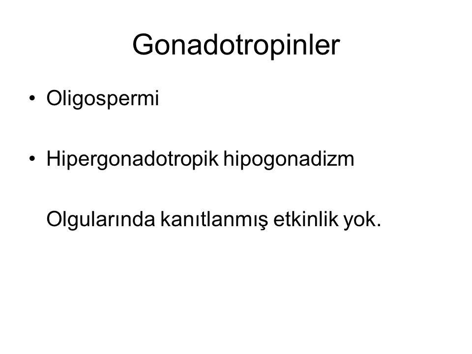 Gonadotropinler Oligospermi Hipergonadotropik hipogonadizm