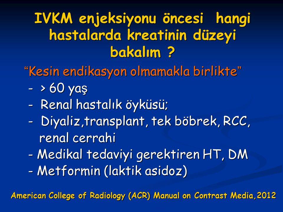IVKM enjeksiyonu öncesi hangi hastalarda kreatinin düzeyi bakalım