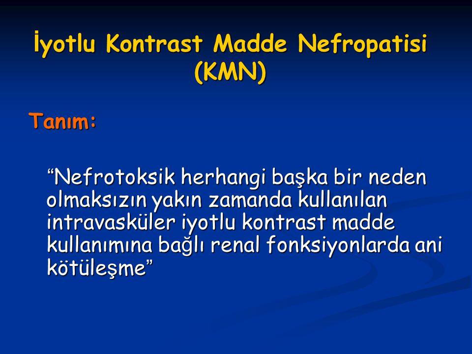 İyotlu Kontrast Madde Nefropatisi (KMN)