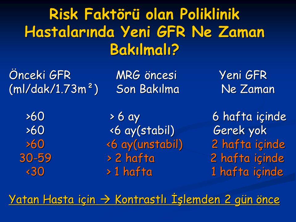Risk Faktörü olan Poliklinik Hastalarında Yeni GFR Ne Zaman Bakılmalı