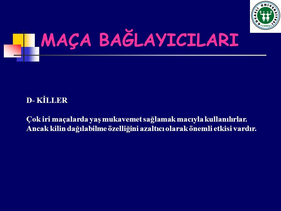 MAÇA BAĞLAYICILARI D- KİLLER