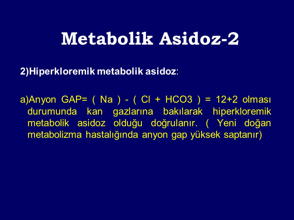 Metabolik Asidoz-2 2)Hiperkloremik metabolik asidoz: