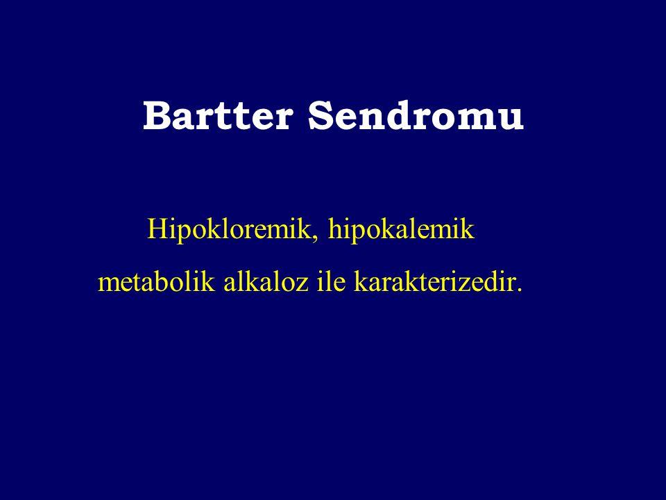Hipokloremik, hipokalemik metabolik alkaloz ile karakterizedir.