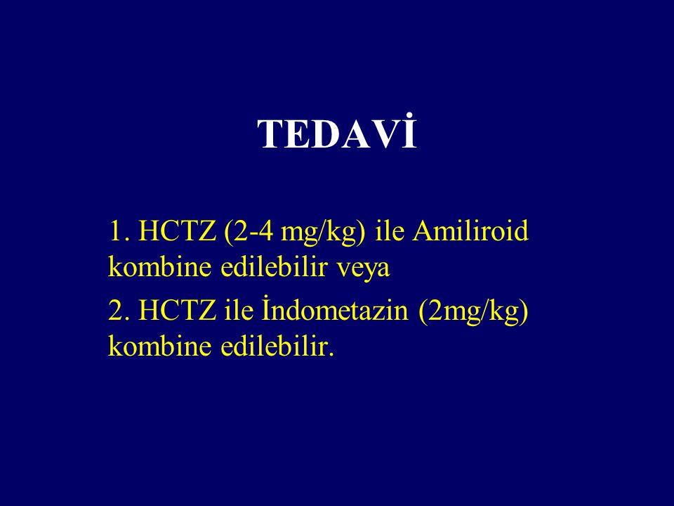 TEDAVİ 1. HCTZ (2-4 mg/kg) ile Amiliroid kombine edilebilir veya