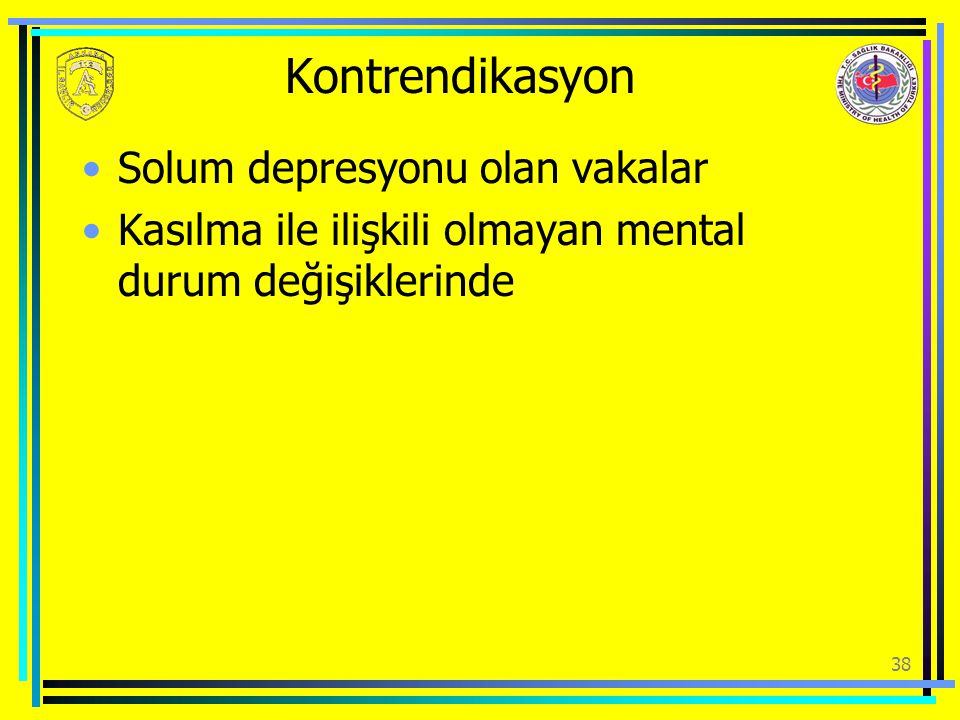 Kontrendikasyon Solum depresyonu olan vakalar