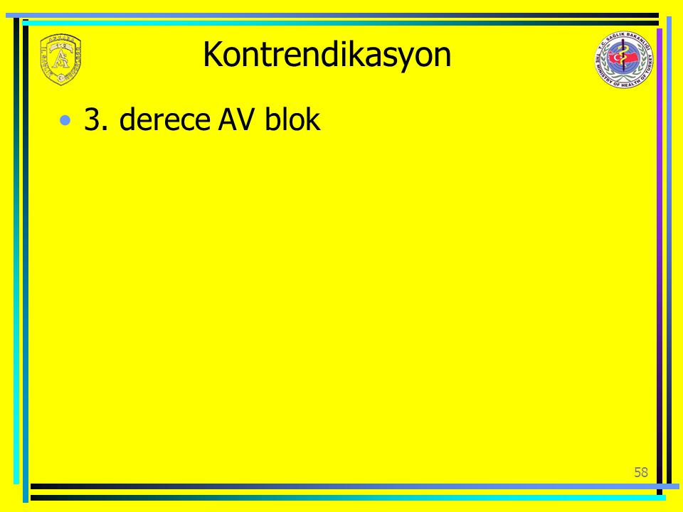 Kontrendikasyon 3. derece AV blok