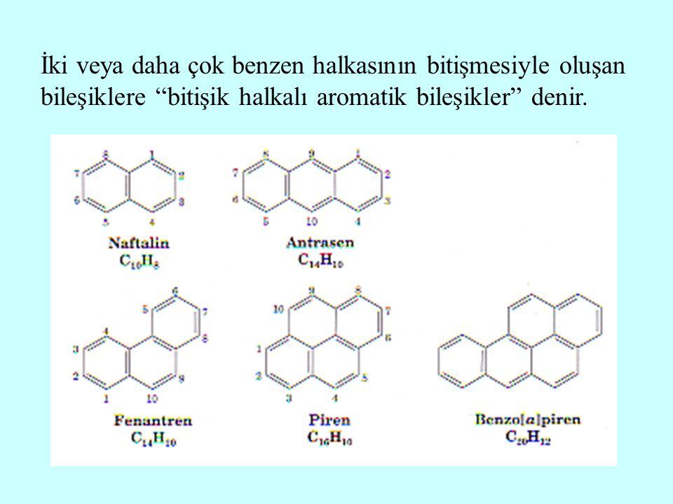İki veya daha çok benzen halkasının bitişmesiyle oluşan bileşiklere bitişik halkalı aromatik bileşikler denir.