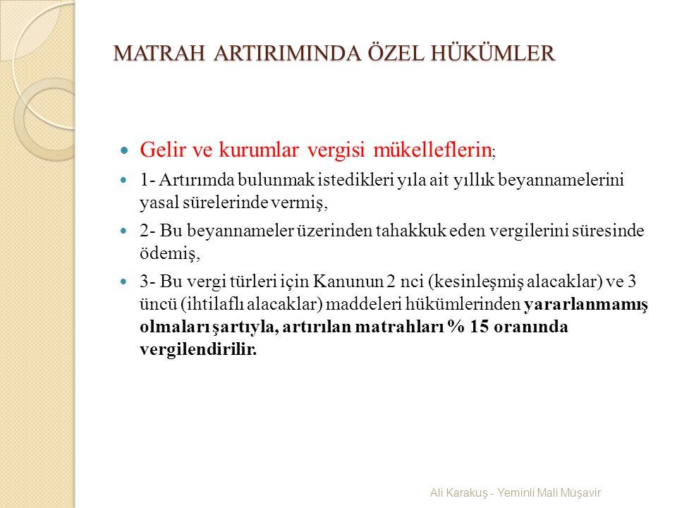 MATRAH ARTIRIMINDA ÖZEL HÜKÜMLER