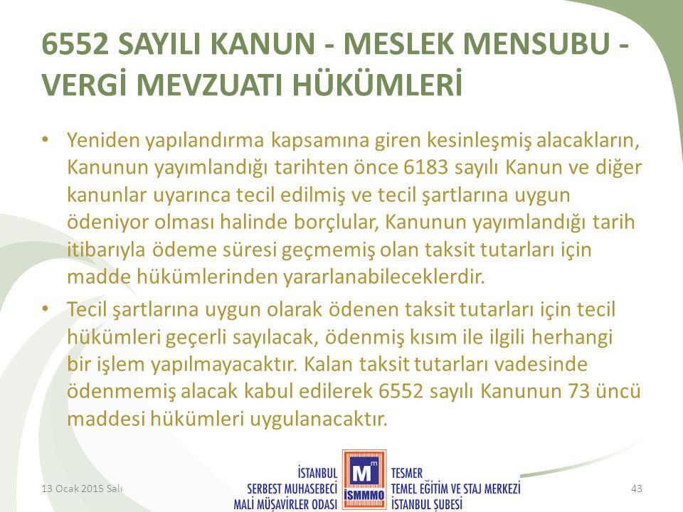 6552 SAYILI KANUN - MESLEK MENSUBU -VERGİ MEVZUATI HÜKÜMLERİ