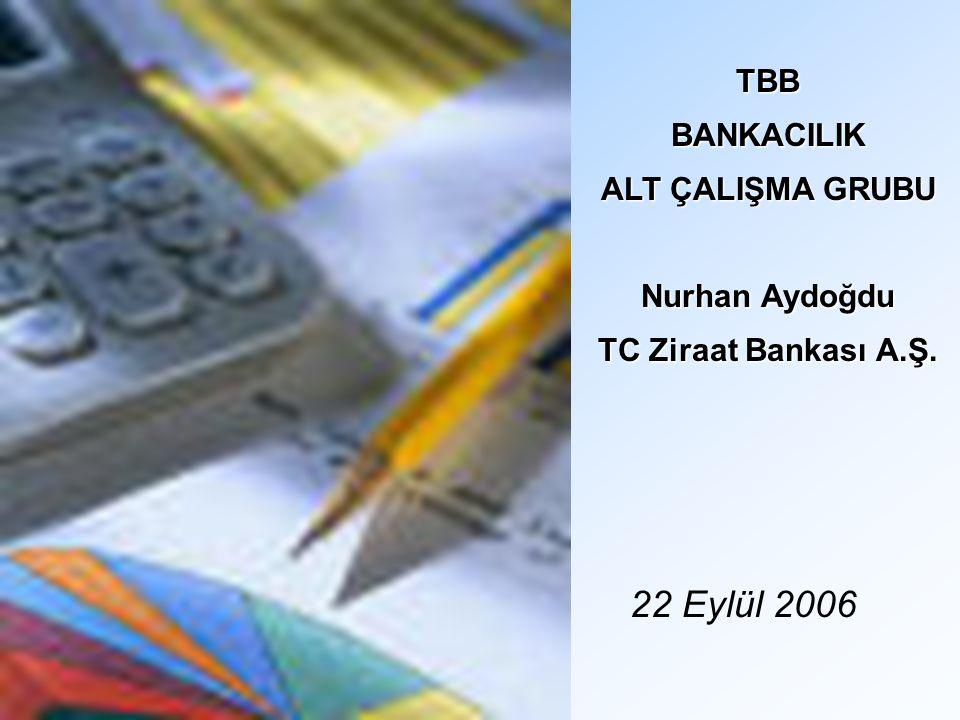 22 Eylül 2006 TBB BANKACILIK ALT ÇALIŞMA GRUBU Nurhan Aydoğdu