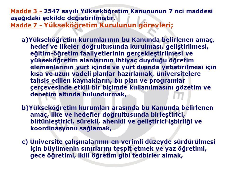 Madde 3 - 2547 sayılı Yükseköğretim Kanununun 7 nci maddesi