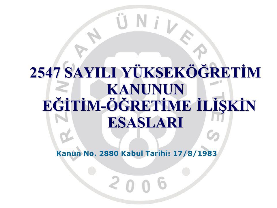 2547 SAYILI YÜKSEKÖĞRETİM KANUNUN EĞİTİM-ÖĞRETİME İLİŞKİN ESASLARI