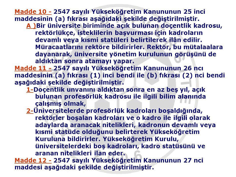Madde 10 - 2547 sayılı Yükseköğretim Kanununun 25 inci