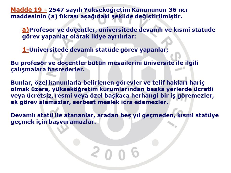 Madde 19 - 2547 sayılı Yükseköğretim Kanununun 36 ncı