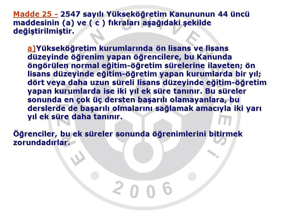 Madde 25 - 2547 sayılı Yükseköğretim Kanununun 44 üncü
