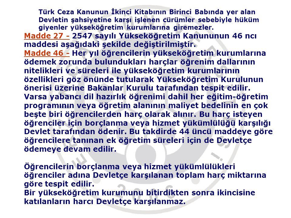 Madde 27 - 2547 sayılı Yükseköğretim Kanununun 46 ncı