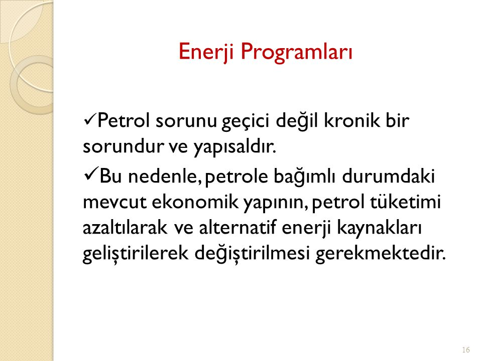 Enerji Programları Petrol sorunu geçici değil kronik bir sorundur ve yapısaldır.