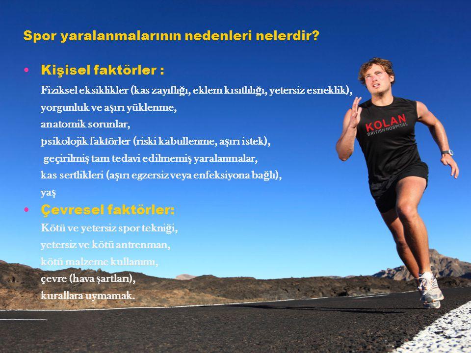 Spor yaralanmalarının nedenleri nelerdir Kişisel faktörler :