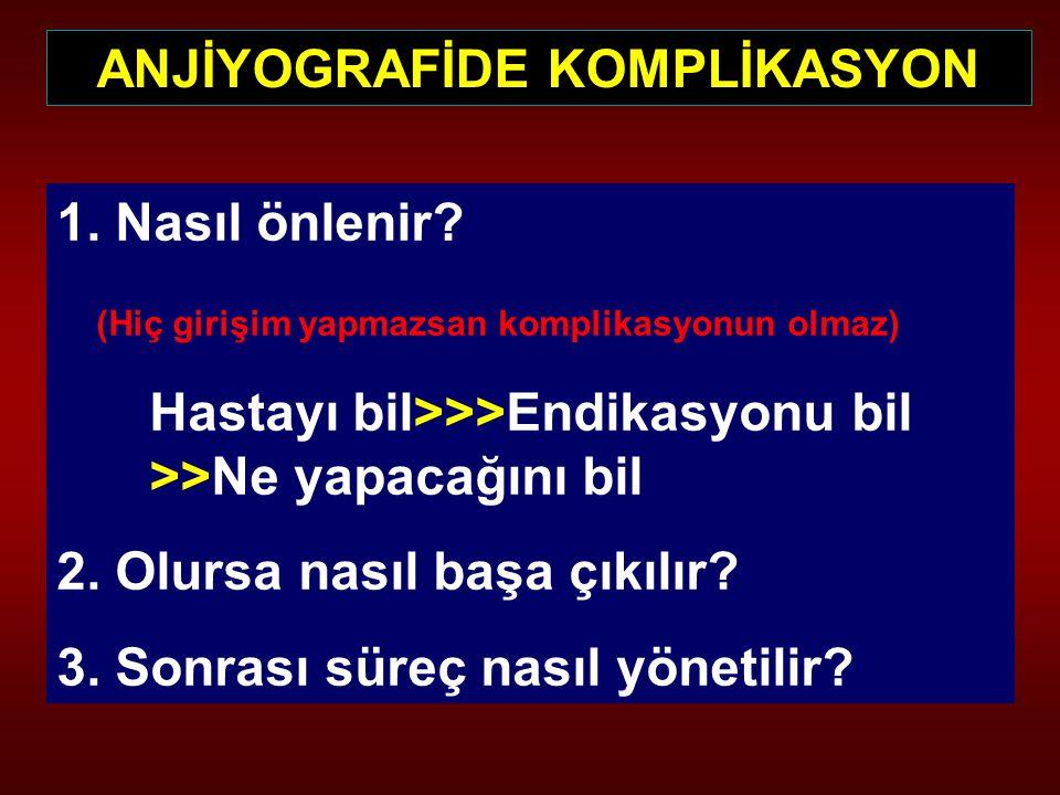 ANJİYOGRAFİDE KOMPLİKASYON