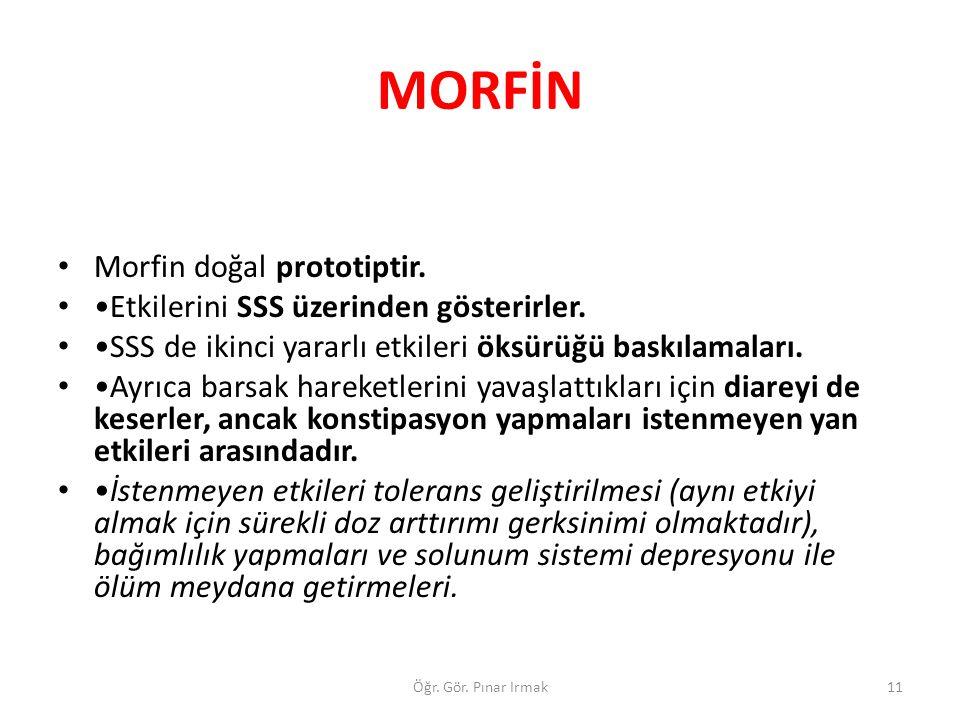MORFİN Morfin doğal prototiptir.