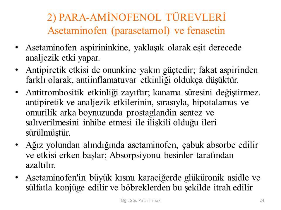 2) PARA-AMİNOFENOL TÜREVLERİ Asetaminofen (parasetamol) ve fenasetin