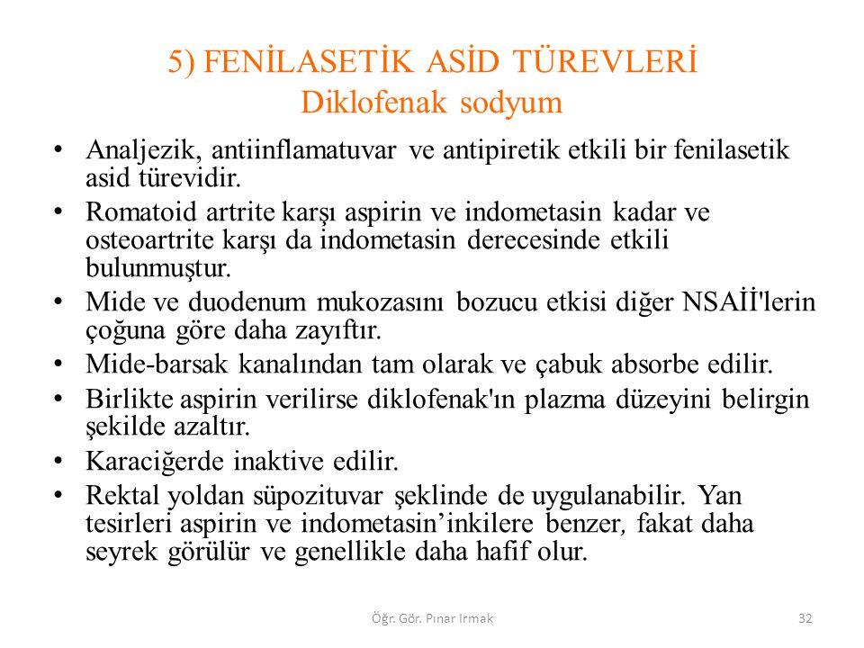5) FENİLASETİK ASİD TÜREVLERİ Diklofenak sodyum