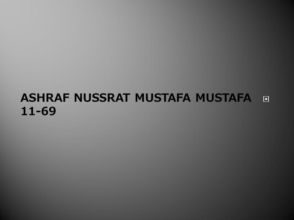 ASHRAF NUSSRAT MUSTAFA MUSTAFA 11-69