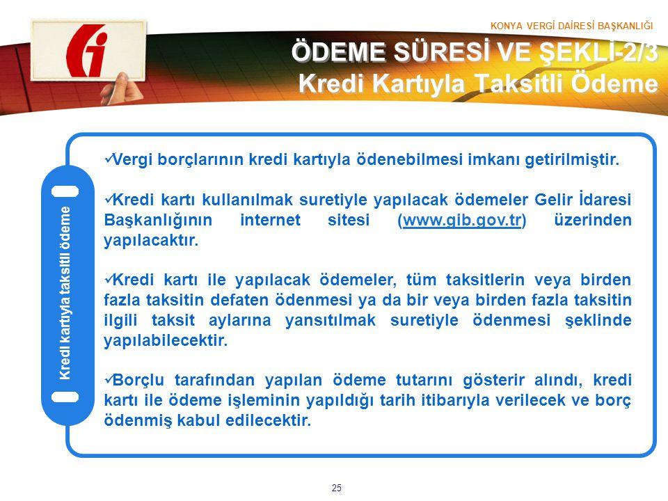 ÖDEME SÜRESİ VE ŞEKLİ-2/3 Kredi Kartıyla Taksitli Ödeme
