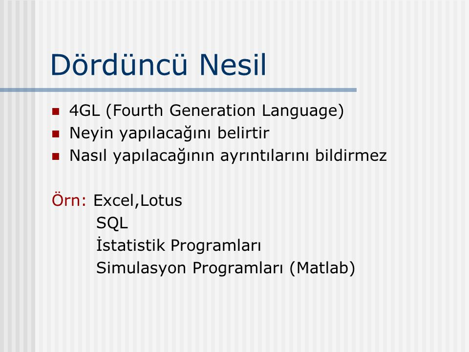 Dördüncü Nesil 4GL (Fourth Generation Language)